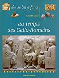 [La ]vie des enfants au temps des Gallo-Romains