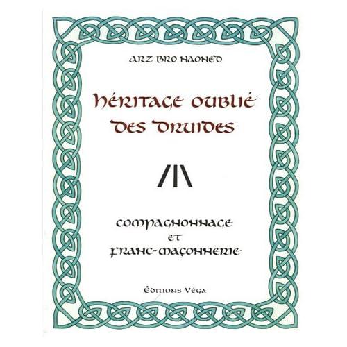Héritage oublié des druides : Compagnonnage et franc-maçonnerie