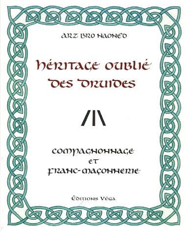 Héritage oublié des druides : Compagnonnage et franc-maçonnerie par Arz Bro Haoned