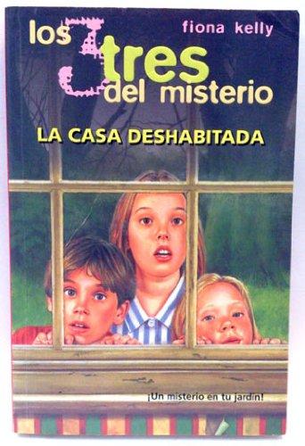 Tres del Misterio 4, Los - La Casa Deshabitada par FIONA KELLY