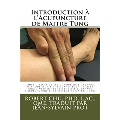 Introduction à l'Acupuncture de Maitre Tung