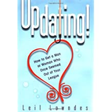 UpDating! : How to Get a Man or Woman Who Once Seemed Out of Your League by Leil Lowndes (2003-12-15)