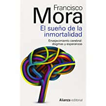 El sueño de la inmortalidad / The dream of immortality: Envejecimiento cerebral: dogmas y esperanzas / Brain Aging: Dogmas and Hopes (13/20)