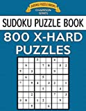 Sudoku Puzzle Book, 800 EXTRA HARD Puzzles: Single Difficulty Level For No Wasted Puzzles: Volume 27 (Sudoku Puzzle Books Champion Series)