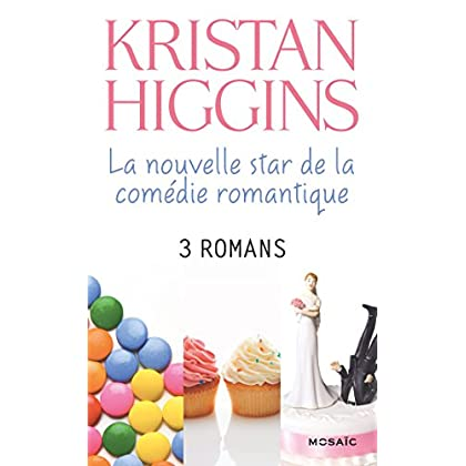 Kristan Higgins : la nouvelle star de la comédie romantique : 3 romans (Mosaïc)
