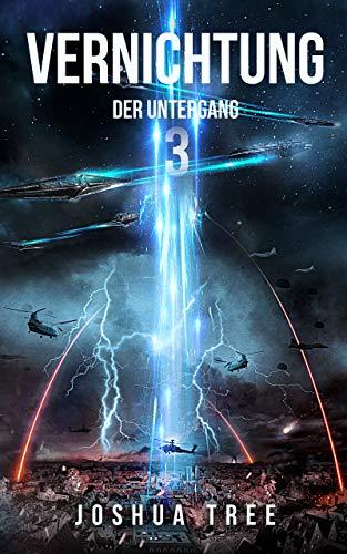 Vernichtung 3: Der Untergang: Science Fiction Thriller