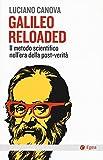 eBook Gratis da Scaricare Galileo reloaded Il metodo scientifico nell era dellla post verita (PDF,EPUB,MOBI) Online Italiano