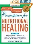 Prescription for Nutritional Healing,...