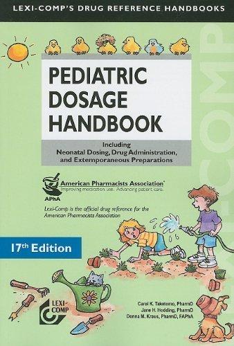 Lexi-Comp's Pediatric Dosage Handbook: Including Neonatal Dosing, Drug Adminstration, and Extemporaneous Preparations 17th by Taketomo, Carol K., Hodding, Jane H., Kraus, Donna M. (2010) Paperback