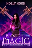 Blood Magic (Abnormals Underground #1) (A Teen Urban Fantasy) (English Edition)