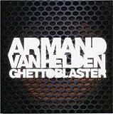 Songtexte von Armand van Helden - Ghettoblaster