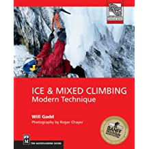Ice and Mixed Climbing: Modern Technique (Mountaineering Outdoor Experts Series)