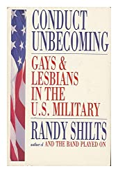 Conduct Unbecoming : Lesbians and Gays in the U. S. Military : Vietnam to the Persian Gulf / Randy Shilts