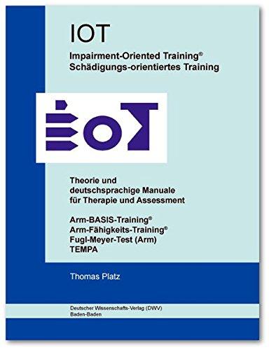 IOT. Impairment-Oriented Training. Schädigungs-orientiertes Training. Theorie und deutschsprachige Manuale für Therapie und Assessment: ... Fugl-Meyer-Test (Arm), TEMPA