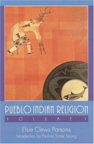 Pueblo Indian Religion, Volume 1: v. 1 por Elsie Clews Parsons