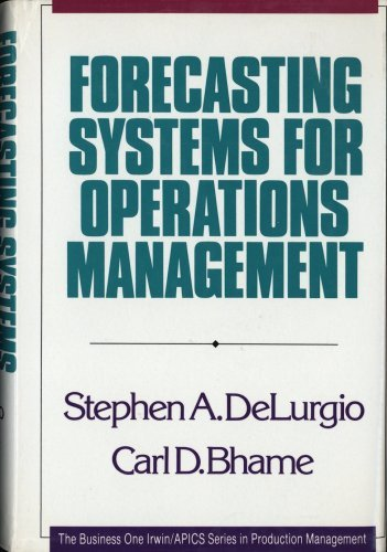 Forecasting Systems for Operations Management (Irwin/Apics Series in Production Management) by Stephen Delurgio (1991-07-02)