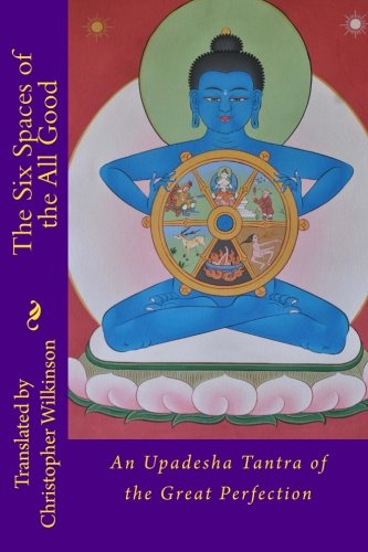 the-six-spaces-of-the-all-good-an-upadesha-tantra-of-the-great-perfection