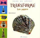 """Afficher """"Transforme les papiers"""""""