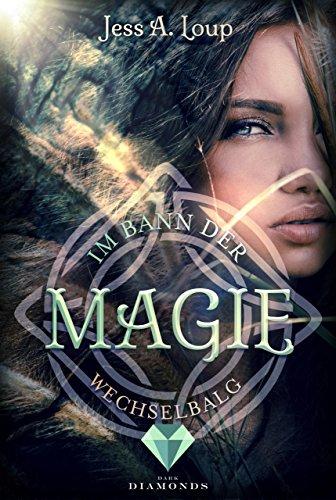 Im Bann der Magie. Wechselbalg (Band 1)
