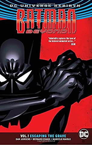 Batman Beyond Vol. 1: Escaping the Grave (Rebirth) (Justice League Animated Series)