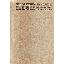 Handbuch der deutschen Kunstdenkmäler. Begr. vom Tag für Denkmalpflege. Band IVa. Südwestdeutschland.