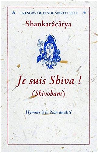 Je suis Shiva ! (Shivoham)