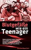 Blutgefäße wie ein Teenager: Insider-Heilverfahren gegen Arteriosklerose - Christian Meyer-Esch