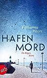 Hafenmord: Ein Rügen-Krimi (Romy Beccare ermittelt, Band 1) - Katharina Peters
