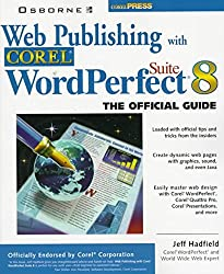[(Web Publishing with Corel WordPerfect Suite : The Official Guide)] [By (author) Jeff Hadfield] published on (September, 1997)