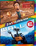 2 in 1 Coloring Book Cloudy with a Chance of Meatballs and Wall-e: Best Coloring Book for Children and Adults,  Set 2 in 1 Coloring Book, Easy and ... of Your Loved Characters and Cartoons