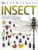 Insect: Explore the world of insects and creepy-crawlies – the most adaptable and numerous creatures on the planet (Eyewitness)