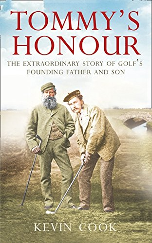 Tommy's Honour: The Extraordinary Story of Golf's Founding Father and Son por Kevin Cook