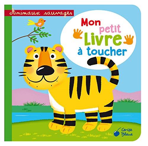 Animaux sauvages : Mon petit livre à toucher