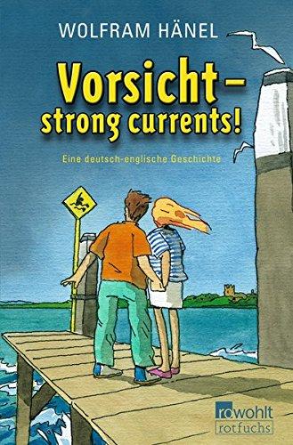 Vorsicht - strong currents!: Eine deutsch-englische Geschichte