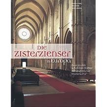 Die Zisterzienser in Europa. Reise zu den schönsten Stätten mittelalterlicher Klosterkultur