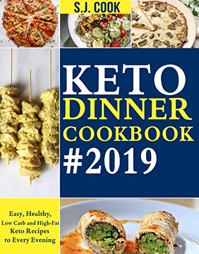 Keto Dinner Cookbook: Easy, Healthy, Low Carb and High-Fat Keto Recipes to Every Evening (English Edition)