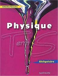Physique Terminale S Obligatoire. Programme 2002 par Adolphe Tomasino