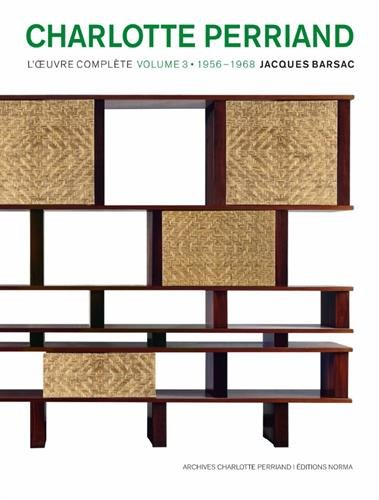Charlotte Perriand : L'oeuvre complte Volume 3, 1956-1968