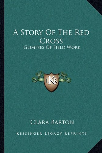 A Story of the Red Cross: Glimpses of Field Work