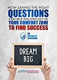 How Asking the Right Questions Can Help You Step Out of Your Comfort Zone to Find Success (The Empowered Entrepreneur Book 1) (English Edition)
