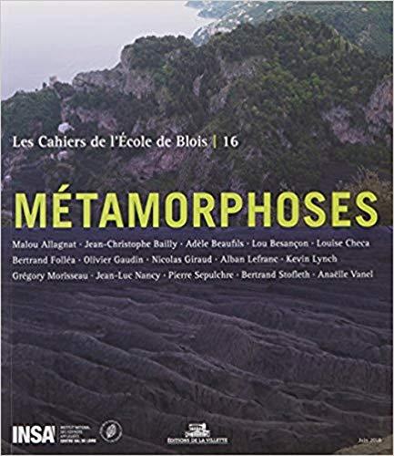 Les Cahiers de l'Ecole de Blois - Numero 16 Métamorphoses