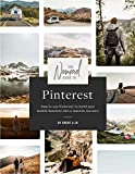 The Nomad Guide to Pinterest: Use Pinterest to Build Your Mobile Business (The Nomad Guides Book 1) (English Edition)