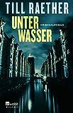 Unter Wasser (Adam Danowski, Band 5) von Till Raether