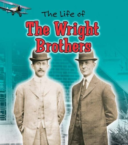The life of the Wright brothers