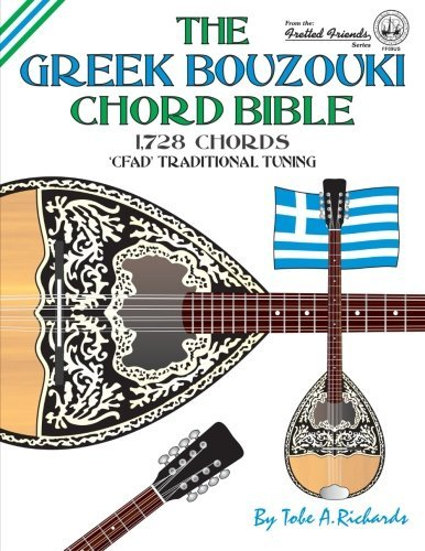 The Greek Bouzouki Chord Bible: CFAD Standard Tuning 1,728 Chords (Fretted Friends) by Tobe A. Richards (2016-02-17)