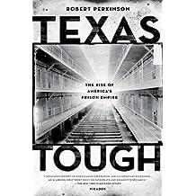 Texas Tough: The Rise of America's Prison Empire