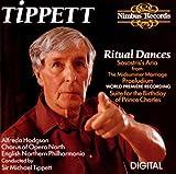 Tippett : Ritual Dances / Sosostris Aria / Praeludium / Birthday Suite