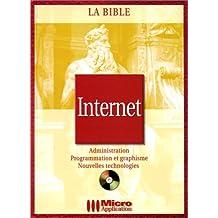 LA BIBLE INTERNET. Avec CD-Rom
