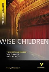 Wise Children: York Notes Advanced by Angela Carter (2006-09-07)