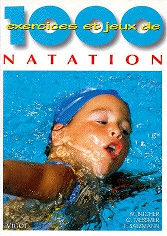 1000 exercices et jeux de natation